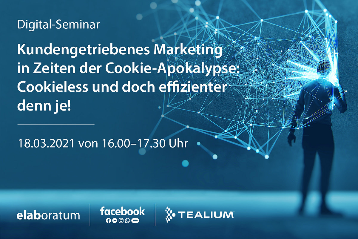"Digital-Seminar ""Kundengetriebenes Marketing in Zeiten der Cookie-Apokalypse"""